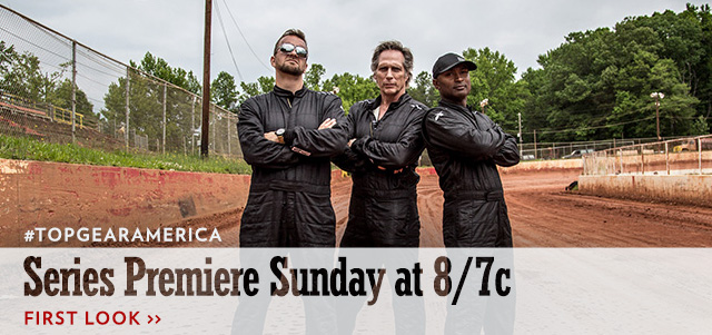 TOP GEAR AMERICA PREMIERES SUNDAY JULY 30 8/7C